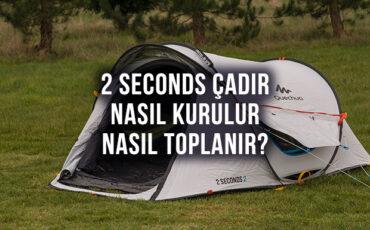 2 Seconds Çadır Nasıl Toplanır, Nasıl Kurulur?