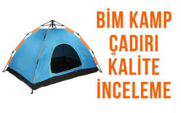 Bim Kamp Çadırı Kalitesi Nasıl? İnceleme ve Yorum