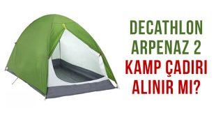 Kaliteli Kamp Çadırı Tavsiyesi: Arpenaz 2 Çadır