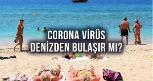 Corona Virüs Yüzerken Denizden Bulaşır Mı?
