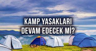 Kamp Yasakları Devam Edecek Mi? Açıklama Geldi