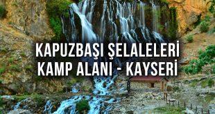 Kapuzbaşı Şelalesi Kamp Alanı - Yahyalı Kayseri