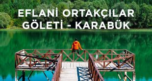 Eflani Ortakçılar Göleti Kamp Rehberi - Karabük