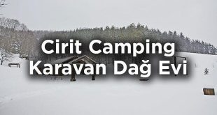 Cirit Camping Kamp Karavan Dağ Evi