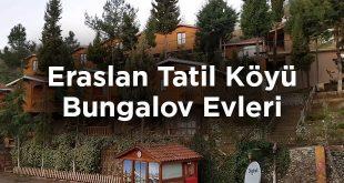 Eraslan Tatil Köyü Bungalov Evleri