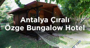 Özge Bungalow Hotel Çıralı- Antalya