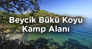 Beycik Bükü Koyu Kamp Alanı Ve Ulaşım Bilgileri