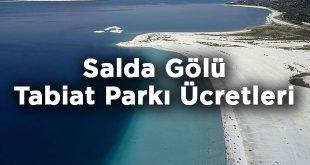 Burdur Yeşilova Salda Gölü Tabiat Parkı Giriş Ücretleri