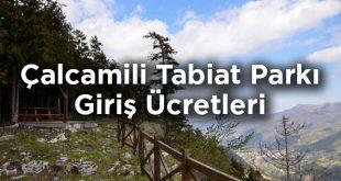 Çalcamili Tabiat Parkı Giriş Ücretleri