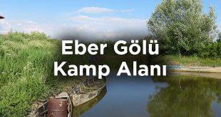 Eber Gölü Kamp Alanı- Afyonkarahisar