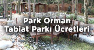 İstanbul Park Orman Tabiat Parkı Giriş Ücretleri