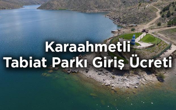 Karaahmetli Tabiat Parkı Giriş Ücretleri- Kırıkkale