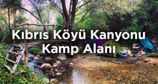 Kıbrıs Köyü Kanyonu Kamp Alanı- Ankara Mamak