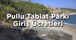 Mersin Anamur Pullu Tabiat Parkı Giriş Ücretleri