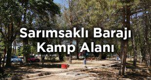 Sarımsaklı Barajı Kamp Alanı- Kayseri