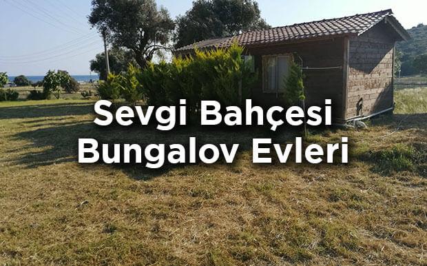 Sevgi Bahçesi Bungalov Evleri- İzmir Urla