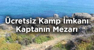 Ücretsiz Kamp İmkanı: Kaptanın Mezarı Kamp Alanı