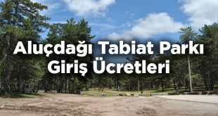 Aluçdağı Tabiat Parkı Giriş Ücretleri- Ankara