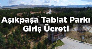 Aşıkpaşa Tabiat Parkı Giriş Ücreti - Kırşehir