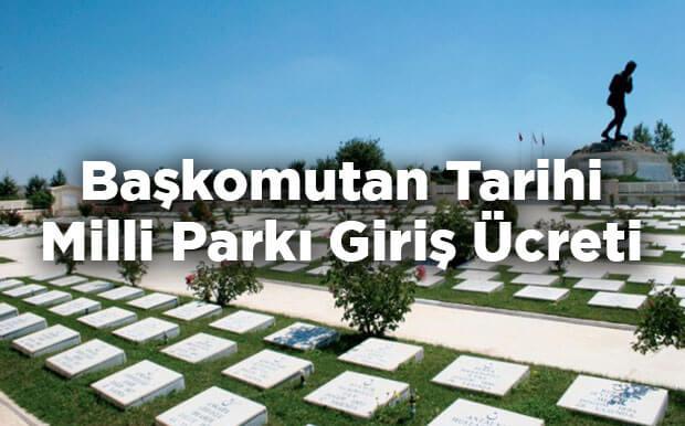 Başkomutan Tarihi Milli Parkı Giriş Ücreti - Afyonkarahisar