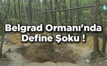 Belgrad Ormanı'nda Define Şoku! 20 Metrelik Çukur Kazdılar