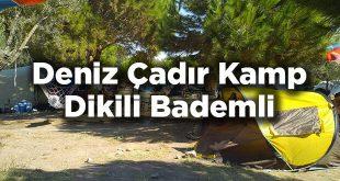Deniz Kamp - İzmir Dikili Bademli