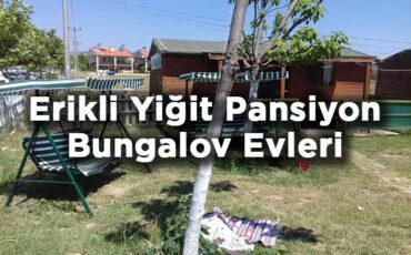 Erikli Yiğit Pansiyon Bungalov Evleri - Keşan
