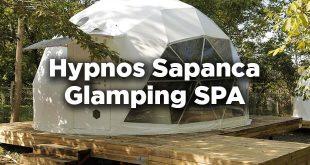 Hypnos Sapanca Glamping SPA- Sakarya
