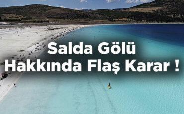 Salda Gölü Hakkında Flaş Karar! Yeni Yasaklar Getirildi
