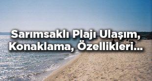 Sarımsaklı Plajı Nerede? Sarımsaklı Plajı Giriş Ücretleri