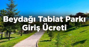 Beydağı Tabiat Parkı Giriş Ücreti - Malatya