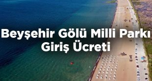 Beyşehir Gölü Milli Parkı Giriş Ücreti - Konya