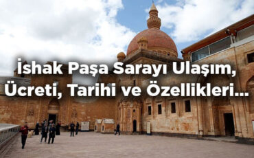 İshak Paşa Sarayı Nerede? - Tarihi Ve Özellikleri