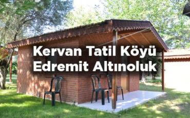 Kervan Tatil Köyü Bungalov Altınoluk - Balıkesir Edremit