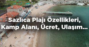 Sazlıca Plajı Özellikleri - Nerede Ve Nasıl Gidilir?