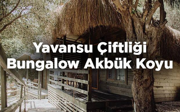 Yavansu Çiftliği Bungalow - Gökova Akbük Koyu