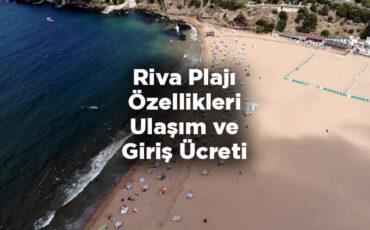 Riva Plajı Özellikleri - Ulaşım ve Giriş Ücreti