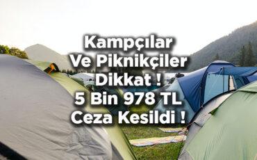 Kamp Ve Piknik Yapacaklar Dikkat! 5 Bin 978 Lira Ceza Kesildi!